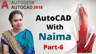 AutoCAD 2018 Tutorial For Beginners - 6   AutoCAD with Naima