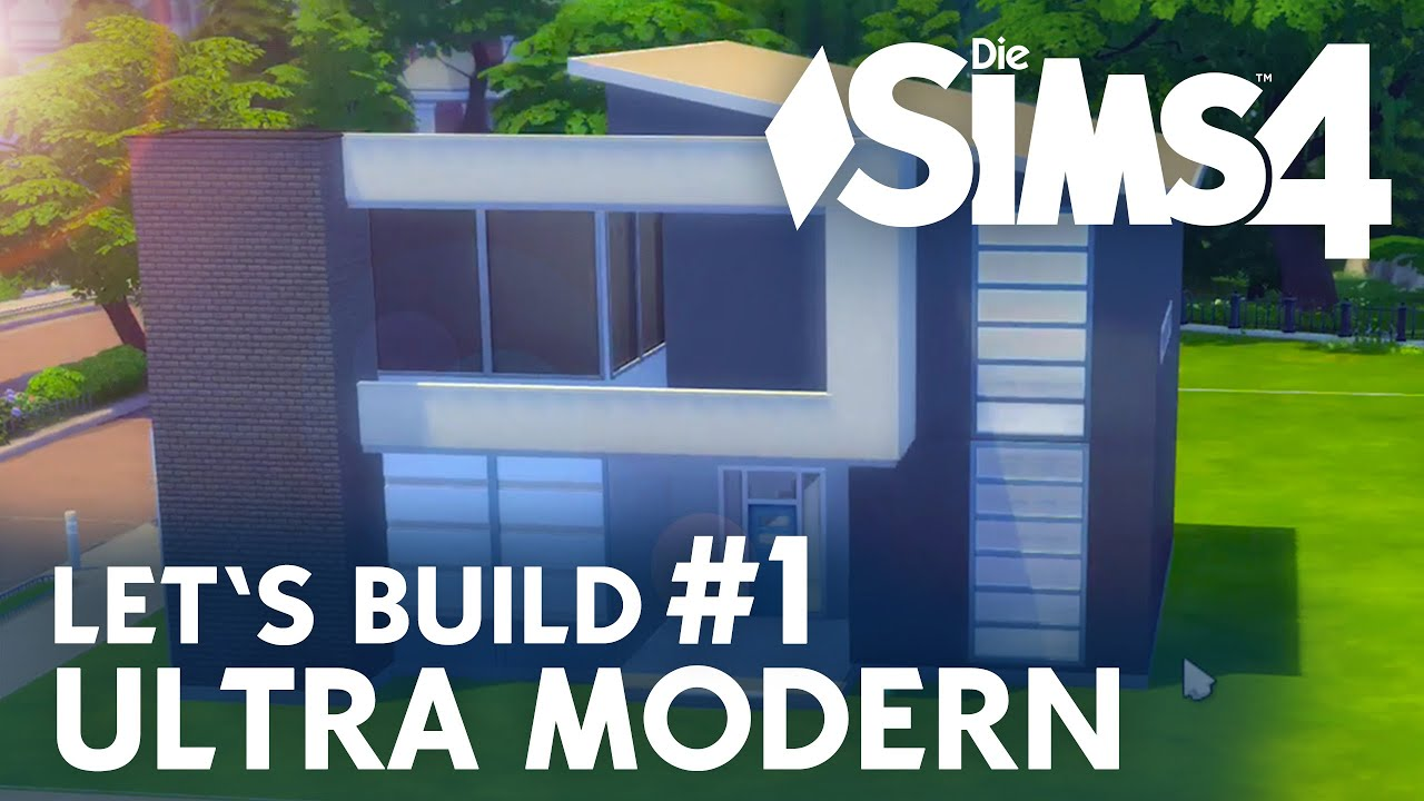 Die Sims 4 Letu0027s Build Ultra Modern #1 | Haus Bauen   YouTube