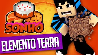 Minecraft : O Sonho! #71 - Essência terra!