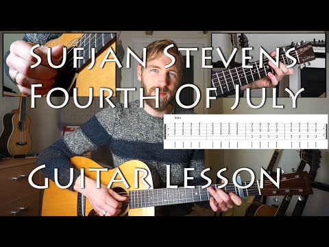Sufjan Stevens - Fourth Of July | Guitar Lesson | With Tabs & Chords!
