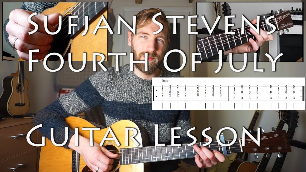 Sufjan stevens fourth of july guitar lesson with tabs sufjan stevens fourth of july guitar lesson with tabs chords youtube hexwebz Choice Image