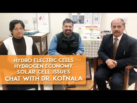 Chat with Dr Kotnala - Hydro Electric Cell | Hydrogen Economy | Solar Cell Issues