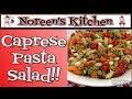 Caprese Pasta Salad Recipe ~ Noreen's Kitchen