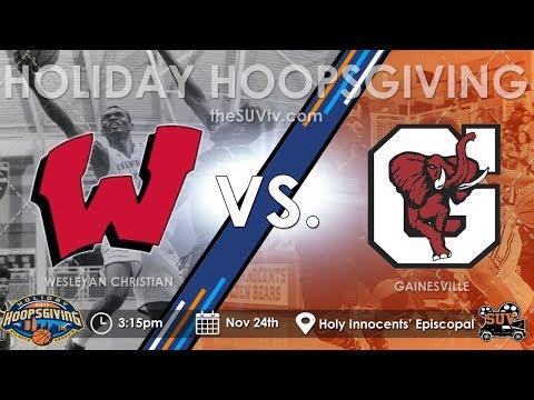 2017 Holiday Hoopsgiving: Wesleyan Christian (NC) vs. Gainesville (GA) - (KJ Buffen)