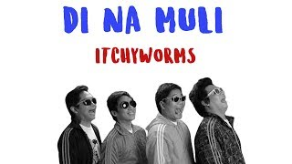 Download lagu Di Na Muli ITCHYWORMS MP3