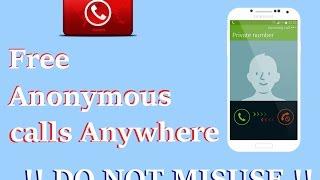Make Free Anonymous Calls !! FREE *ANONYMOUS* CALLS !! [including INDIA]