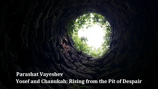 Jerusalem Lights Parashat Vayeshev 5781 - Yosef and Chanukah: Rising from the Pit of Despair