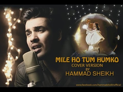 Mile ho tum Humko Cover by Hammad SHeikh