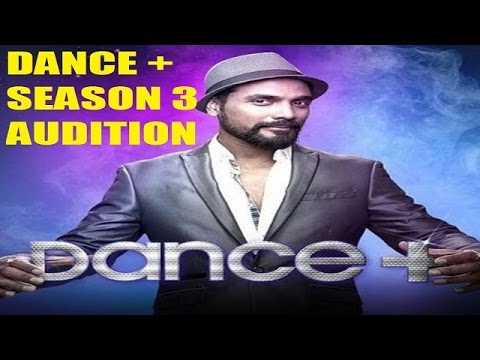 DANCE PLUS SEASON 3 | AUDITION DETAIL 2017 || dance + season 3  || STAR PLUS ||