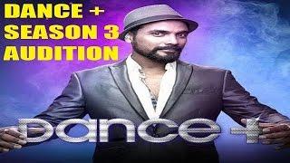 Dance plus season 3   audition detail 2017    dance + season 3     star plus   