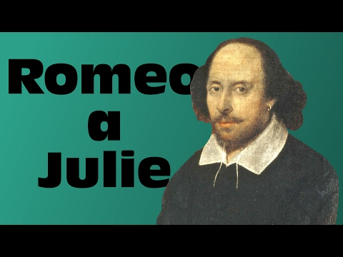 William Shakespeare: Romeo a Julie | Desetiminutová literatura