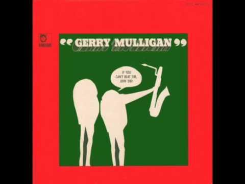 "Gerry Mulligan — ""If You Cant Beat 'Em Join 'Em"" [Full Album 1965]"