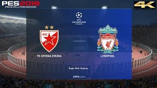 PES 2019 (PC) Crvena Zvezda vs Liverpool | UEFA CHAMPIONS LEAGUE PREDICTION | 6/11/2018 | 4K 60 FPS