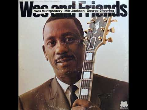 Wes Montgomery, Milt Jackson & George Shearing ‎– Wes And Friends ( Full Album )