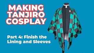 How to Make Tanjiro Kamado's Haori (part 4 Lining & Sleeves) // Cosplay tutorial // Demon Slayer