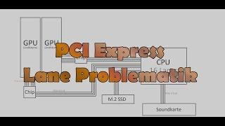 PCI Express - Lane Problematik erklärt