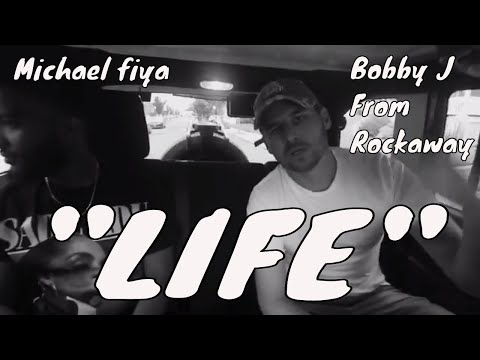 Bobby J From Rockaway - Life Ft. Michael Fiya (Official Music Video)