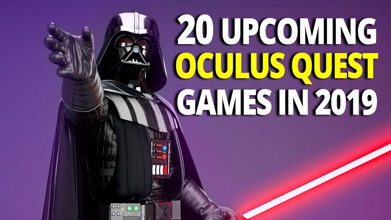 20 Top Upcoming Oculus Quest Games In 2019 Youtube