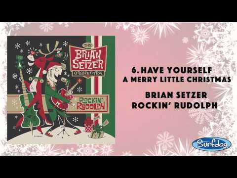 Have Yourself a Merry Little Christmas - The Brian Setzer Orchestra