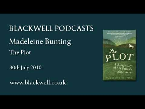 Madeleine Bunting - The Plot - Part 1 of 2