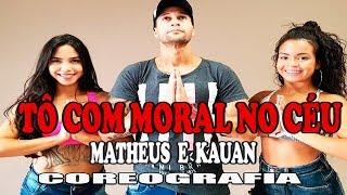 Tô Com Moral No Céu - Matheus e Kauan (Coreografia) MixDance | Canal de Dança