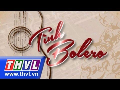 THVL | Tình Bolero: Những chuyện tình - phần 1