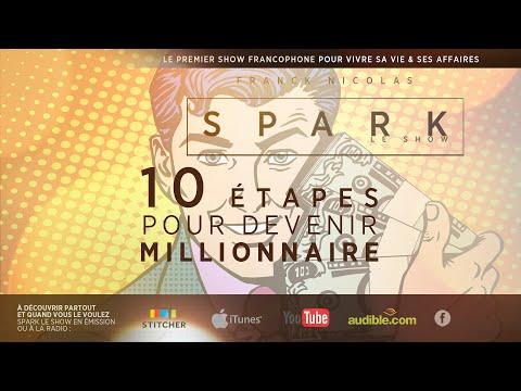 Les 10 étapes pour devenir Millionnaire - Spark Le Show avec Franck Nicolas