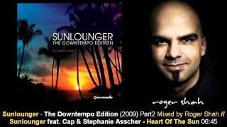 Sunlounger feat. Cap & Stephanie Asscher - Heart Of The Sun // The Downtempo Edition [ARMA232-2.06]