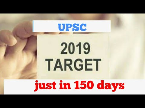 UPSC target 2019 strategy for 150 days
