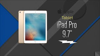 "2016 Apple iPad Pro 9.7"" - Overview and New Features"