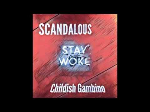 Scandalous ft Childish Gambino  Stay Woke