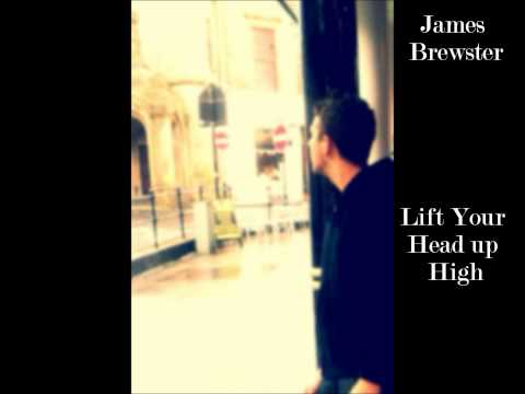 James Brewster  - Lift your head up high