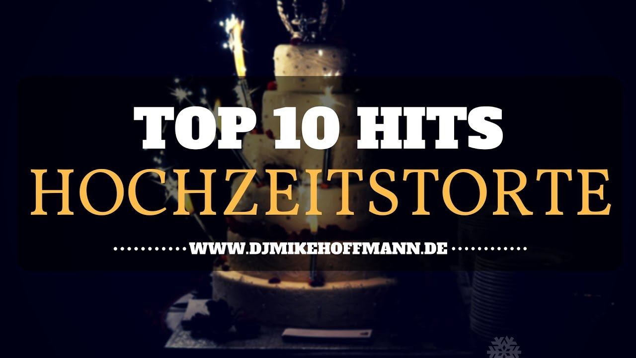 Top 10 Songs Zur Hochzeitstorte Dj Tipps Lied Hochzeitstorte