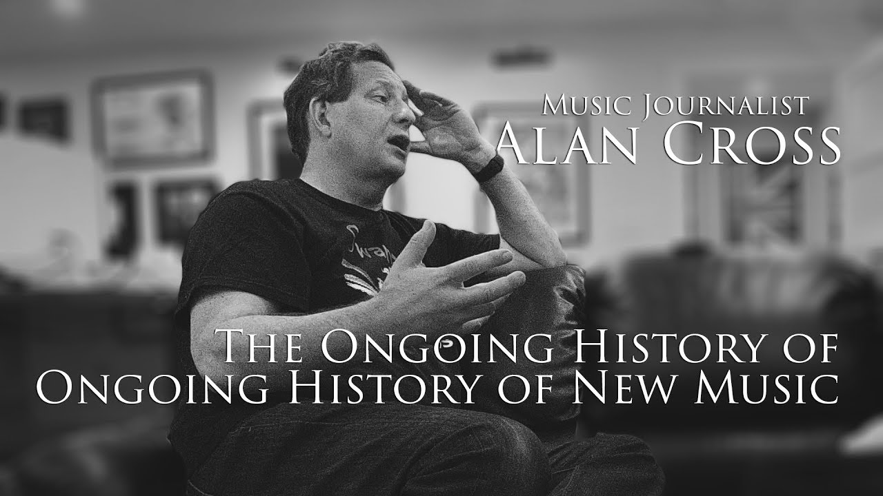 The Ongoing History Of Ongoing History Of New Music With Journalist Alan Cross Youtube