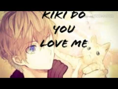 Kiki Do You Love Me - Nightcore