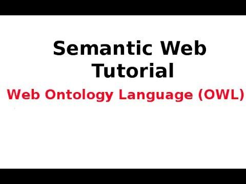 Semantic Web Tutorial 13/14: Web Ontology Language (OWL)
