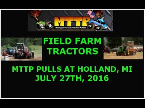 MTTP PULLS AT HOLLAND  FIELD FARM TRACTOR CLASS  JULY 27TH, 2016  HOLLAND, MICHIGAN