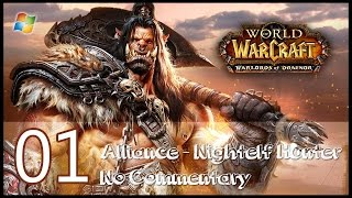 World of Warcraft : Warlords of Draenor【PC】 - Part 1 「Alliance │ Nightelf Hunter │ No Commentary」