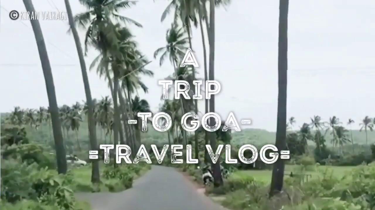 Goa | travel Vlog | 2019 | Documentary | Kiran b vairagi | officially |