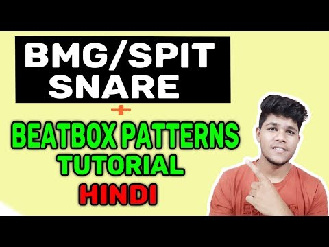 BMG / SPIT Snare Tutorial and Beatbox Patterns for Beginners in Hindi