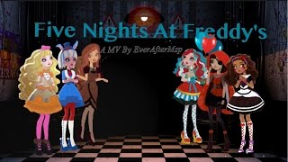 EverAfterHigh - Five Nights At Freddy's