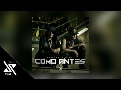 Yandel - Como Antes ft. Wisin (LETRA)
