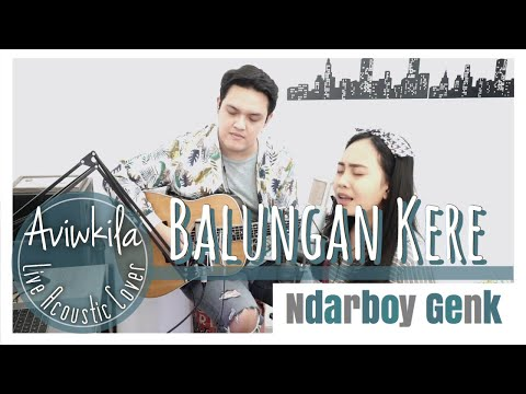 BALUNGAN KERE - NDARBOY GENK (LIVE ACOUSTIC COVER BY AVIWKILA)