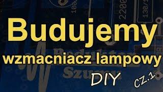 Budujemy wzmacniacz lampowy cz.1 [Reduktor Szumu] #168