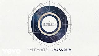Kyle Watson - In Your Eyes (Kyle Watson Bass Rub) ft. Marco G