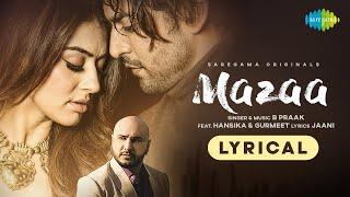 MAZAA | B Praak | Jaani | Arvindr K | New Hindi Songs 2021 | Gurmeet | Hansika | Lyrical Video
