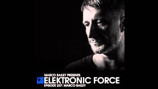 Elektronic Force 237 with Marco Bailey (Recorded live @ Escapade Festival Canada)