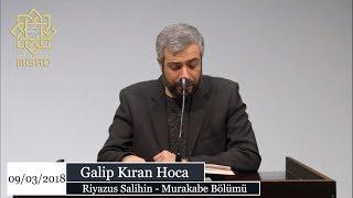 Riyazus Salihin Hadis Dersleri | Galip Kıran Hoca | 9 Mart 2018