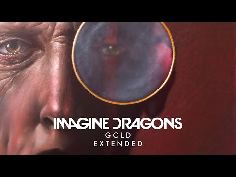 Imagine Dragons - Gold (Extended)