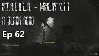 S.T.A.L.K.E.R. - Misery 2.1.1 - A Black Road - Ep 62: The Underpass Toll is Death